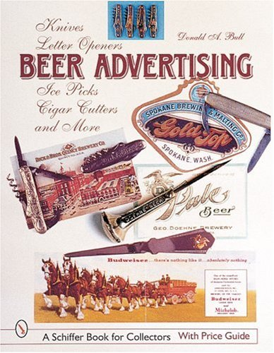 Beer Advertising: Knives, Letter Openers, Ice Picks,