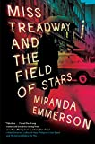 Image of Miss Treadway and the Field of Stars: A Novel