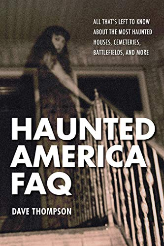 Haunted America FAQ: All That's Left to Know