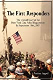 The First Responders - the Untold Story of the New York City Police Department and Sept 11 2001, Anthea Appel, 1882918258