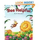 Bee Helpful: Book 3 (Sunny Bee Books) (Volume 3)