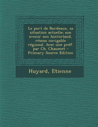 le-port-de-bordeaux-sa-situation-actuelle-son-avenir-son-hinterland-reseau-navigable-regional-avec-u