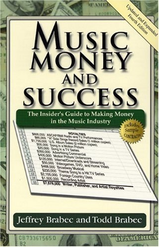 Music, Money, and Success: The Insider's Guide to Making Money in the Music Industry by Jeffrey Brabec (2004-09-01)