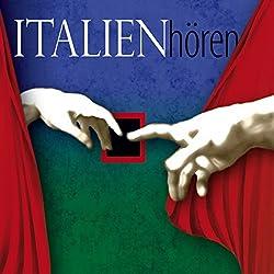 Italien hören. Eine musikalisch illustrierte Reise durch die Kultur und Geschichte Italiens von den Anfängen bis in die Gegenwart