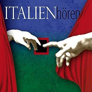 Italien hören. Eine musikalisch illustrierte Reise durch die Kultur und Geschichte Italiens von den Anfängen bis in die Gegenwart Hörbuch