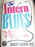 img - for The Intern Blues: The Private Ordeals of Three Young Doctors by Robert Marion (1989-02-01) book / textbook / text book