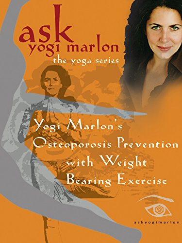 Yogi Marlon's Osteoporosis Prevention with Weight Bearing Postures - yoga by