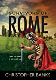 Survivors of Rome, Christopher J. N. Banks, 1626466777