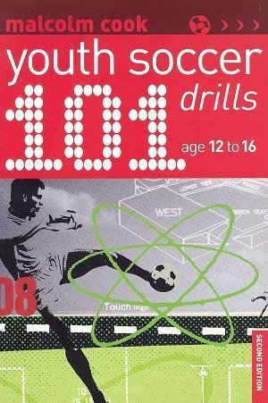 101 Youth Soccer Drills : Age 12 to 16