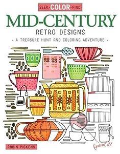 Seek, Color, Find Mid-century Retro Designs: A Treasure Hunt and Coloring Adventure