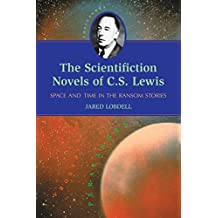 The Scientifiction Novels of C.S. Lewis: Space and Time in the Ransom Stories