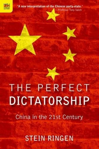 Download The Perfect Dictatorship: China in the 21st Century pdf epub