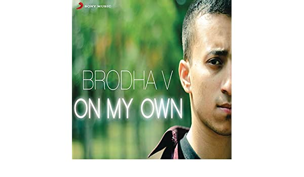 brodha v on my own free mp3 song
