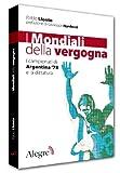 img - for I mondiali della vergogna. I campionati di Argentina '78 e la dittatura book / textbook / text book