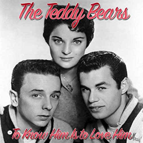 Teddy Bears - To Know Him, Is To Love Him
