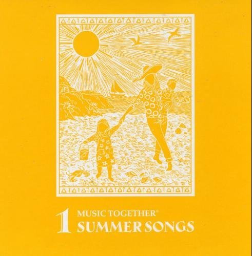 Music Together: Summer Songs 1 (Center for Music and Young Children)