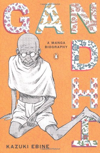 [PDF] Gandhi: A Manga Biography Free Download | Publisher : Penguin (Non-Classics) | Category : Biographies | ISBN 10 : 0143120247 | ISBN 13 : 9780143120247