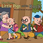 The Three Little Pigs and the Rock   Rhonda Green Vaughan