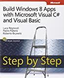 Build Windows 8 Apps with Microsoft Visual C# and Visual Basic Step by Step (Step by Step Developer)