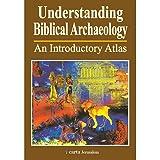 Understanding Biblical Archaeology