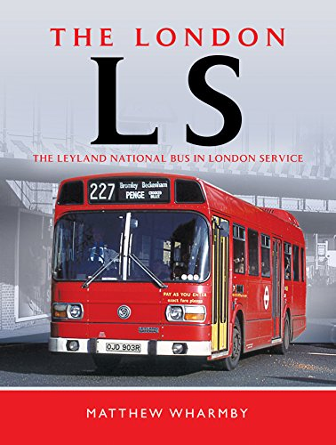 The London LS: The Leyland National Bus In London Service ()