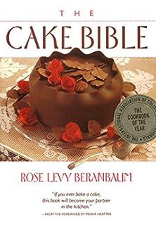 The Baking Bible Rose Levy Beranbaum 4708364213611 Amazon Com Books