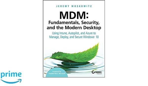 Amazon com: MDM: Fundamentals, Security, and the Modern Desktop