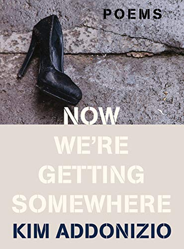 Book Cover: Now We're Getting Somewhere: Poems