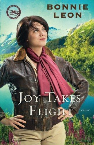 Joy Takes Flight: A Novel (Alaskan Skies) (Volume 3) thumbnail