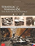 Strategic Warning and the Role of Intelligence, Central Agency, 1479145114