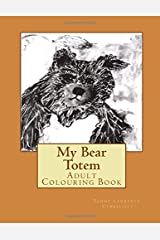 My Bear Totem: Adult Colouring Book (Volume 1)