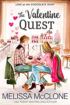 The Valentine Quest (Love at the Chocolate Shop Book 5) by [McClone, Melissa]