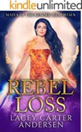 Rebel Loss: An Angel Reverse Harem Romance: Immortals (Mates of the Realms Book 6)