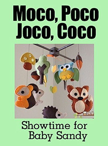 Showtime for Baby Sandy (Moco, Poco, Joco, Coco Book - Showtimes Mobile