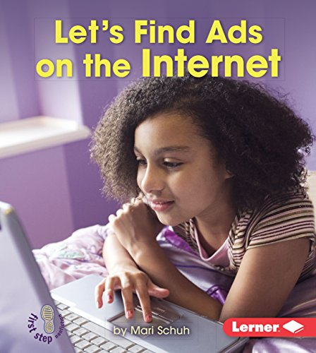Let's Find Ads on the Internet (First Step Nonfiction - Learn About Advertising) by Lerner Publications