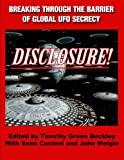 Disclosure! Breaking Through the Barrier of Global Ufo Secrecy, Timothy Green Beckley and Sean Casteel, 1606110837