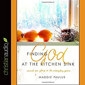 Finding God at the Kitchen Sink Audiobook