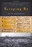 Scraping By: Wage Labor, Slavery, and Survival in Early Baltimore (Studies in Early American Economy and Society from the Library Company of Philadelphia) by Seth Rockman (2009-05-03)