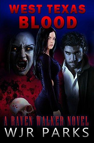 West Texas Blood: A Raven Walker Novel (The Hidden World)