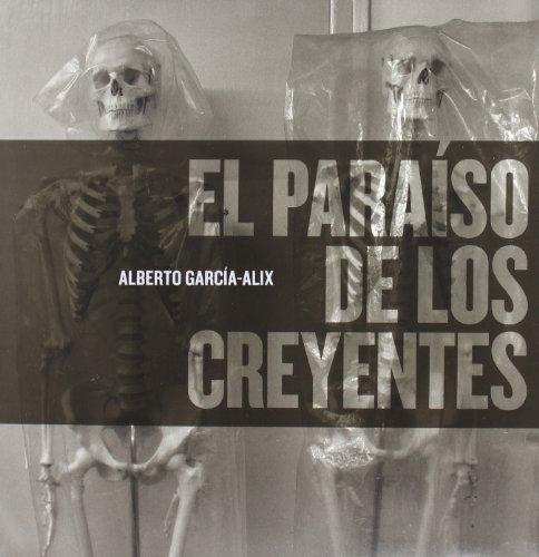 Descargar Libro El Paraíso De Los Creyentes Alberto García-alix
