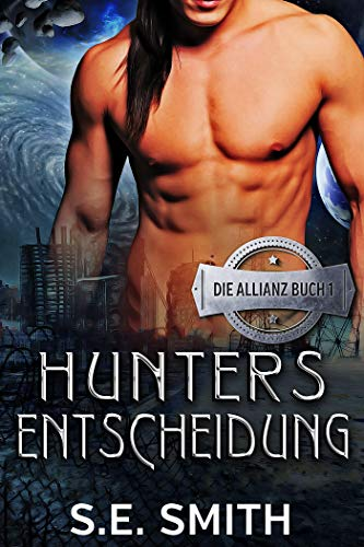 Hunters Entscheidung (Die Allianz 1) (German Edition)