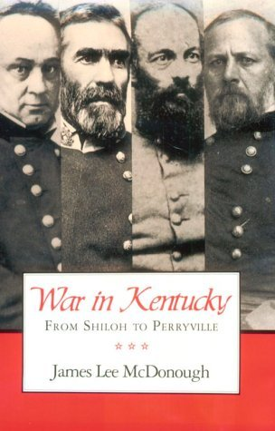 By James Lee McDonough - War in Kentucky: From Shiloh to Perryville: 1st (first) Edition