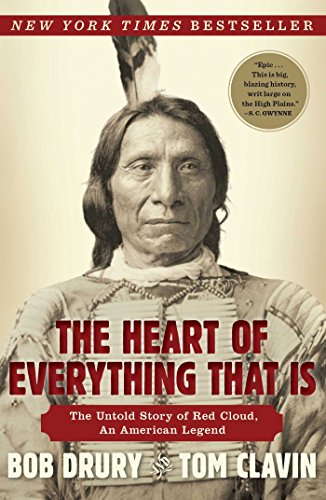 The Heart of Everything That Is: The Untold Story of Red Cloud, An American Legend cover