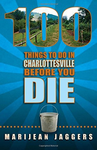 100 Things to Do in Charlottesville Before You Die by Marijean Jaggers - Charlottesville Shopping