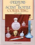 Perfume and Scent Bottle Collecting With Prices