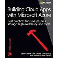 Building Cloud Apps with Microsoft Azure: Best Practices for DevOps, Data Storage, High Availability, and More (Developer Reference) (English Edition)