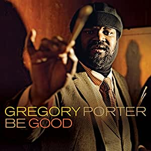 Gregory Porter Be Good Amazon Com Music