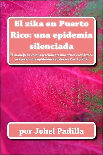 El zika en Puerto Rico: una epidemia silenciada: El manejo ...