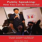 Public Speaking: How You Can Be Successful | Dr. Earl E. Paul
