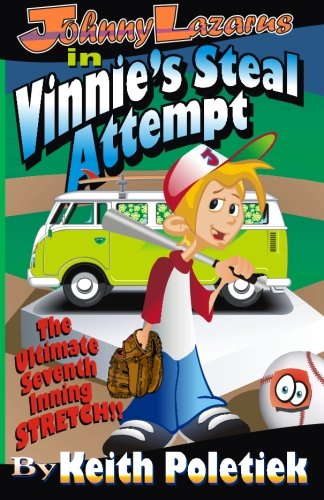 Johnny Lazarus In Vinnie's Steal Attempt (The Adventures of Johnny Lazarus) (Volume 2) PDF